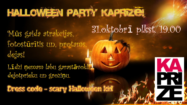 "HALLOWEEN PARTY ""KAPRĪZĒ"""